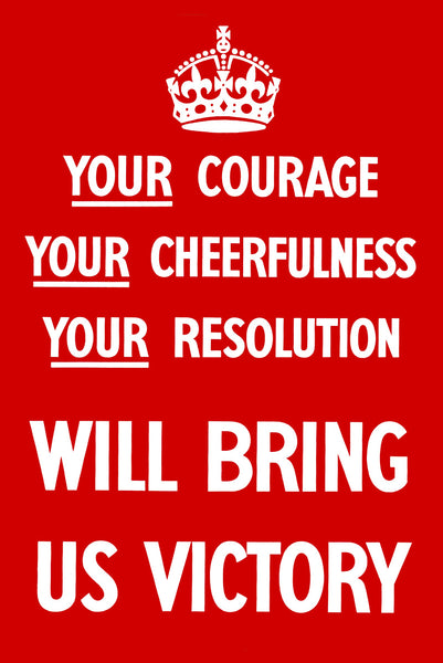 Your Courage Will Brings Us Victory