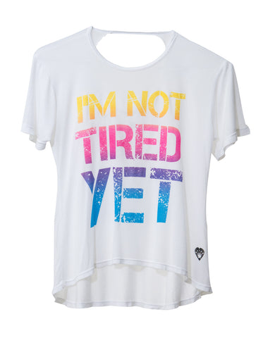 I'M NOT TIRED YET TWEEN T-SHIRT