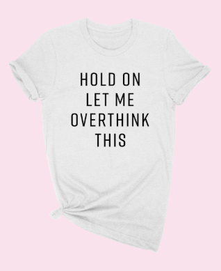 Let Me Overthink Tee- Charcoal