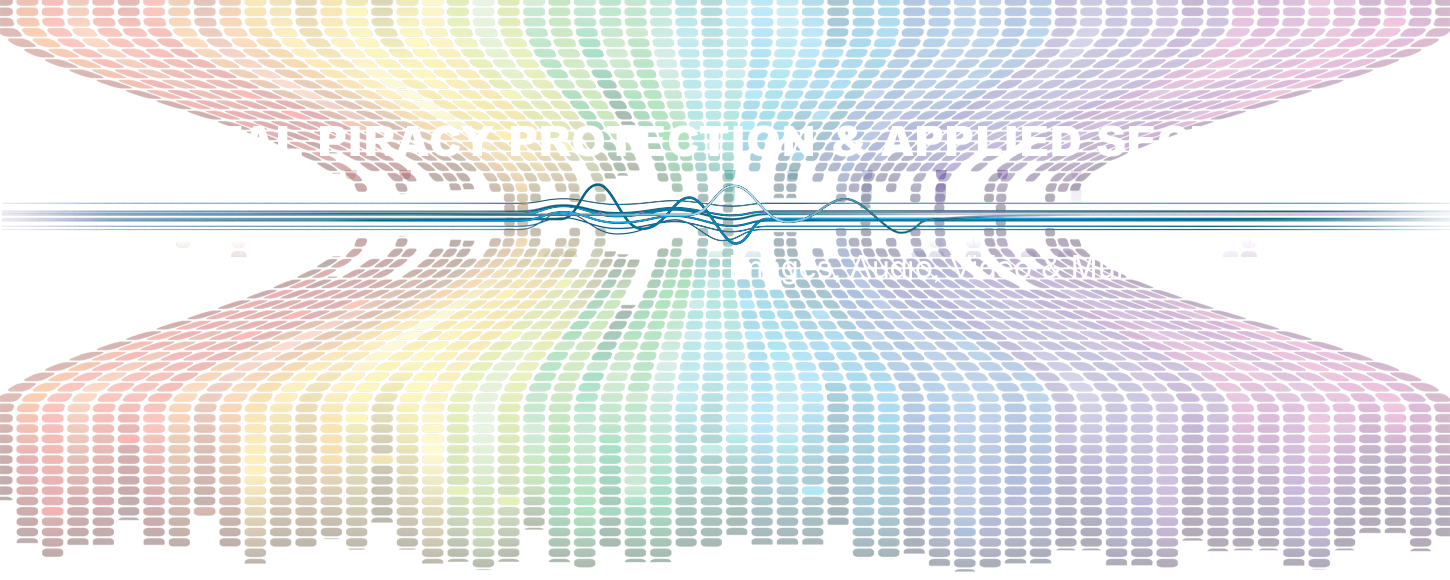 Digital Piracy Protection and Applied Security for Images, Audio, Video and Multimedia