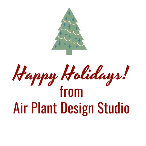 Happy Holidays from Air Plant Design Studio