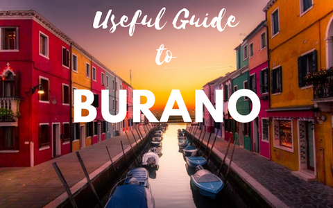 Burano - Useful Guide