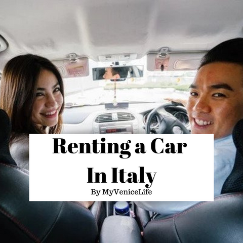 Renting a Car In Italy By MyVeniceLife