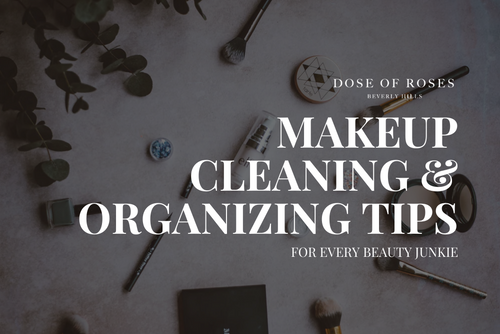 Makeup Cleaning & Organizing Tips for Every Beauty Junkie