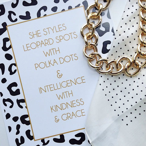 Black, White, and Gold Leopard Print 'She Styles Leopard Spots With Polka Dots & Intelligence with Kindness and Grace' print poster