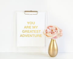 You Are My Greatest Adventure Gold Foil Poster Print