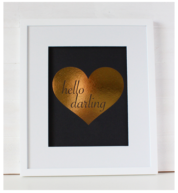 Hello Darling Gold Heart Poster Print | Gold or Silver