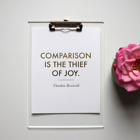 Comparison is the Thief of Joy Gold Foil Poster Print