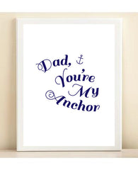 Navy and White 'Dad, You're My Anchor' Father's Day print poster