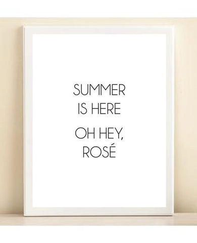 Black and White 'Summer is Here Oh Hey, Rose' print poster