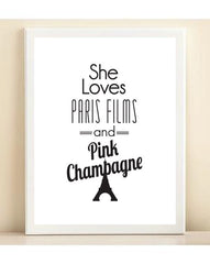 Black and White 'She Loves Paris Films and Pink Champagne' print poster