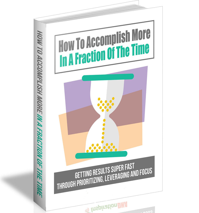 How To Accomplish More In A Fraction Of The Time - owlsbooksnmore.com