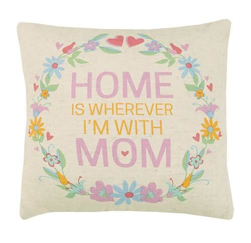 Home Is Wherever I'm With Mom Pillow