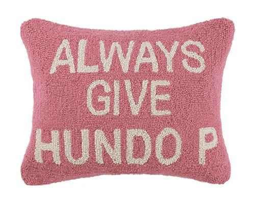 Always Give Hundo P Pillow