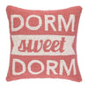 Dorm Sweet Dorm Pillow 16X16
