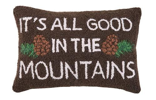 It's All Good In The Mountains Pillow