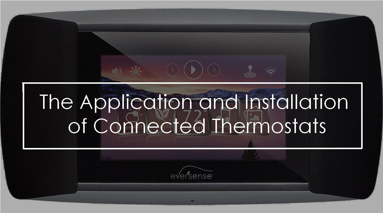 The Application and Installation of Connected Thermostats