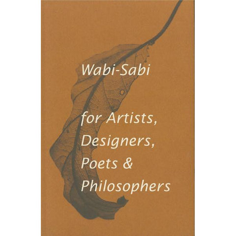 Wabi Sabi for Artists, Designers, Poets & Philosophers