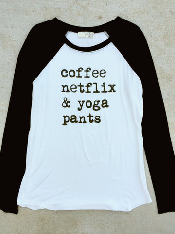 Coffee, Netflix and Yoga Pants Raglan T Shirt