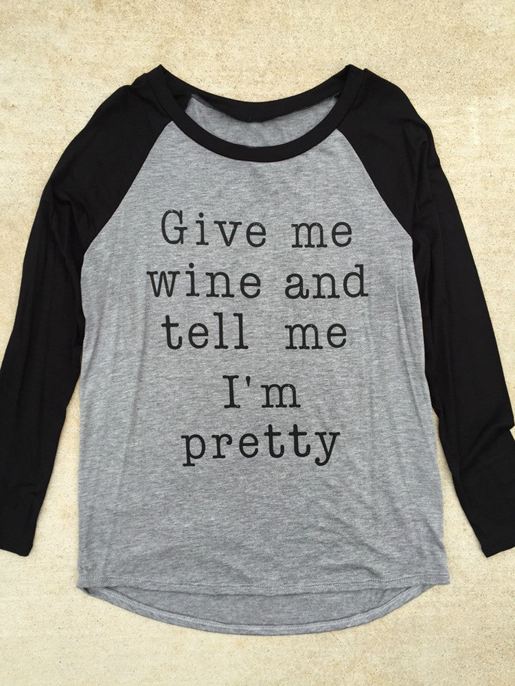 Give Me Wine and Tell Me I'm Pretty Baseball Top