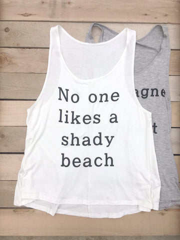 No One Likes A Shady Beach Tank Top - deloom