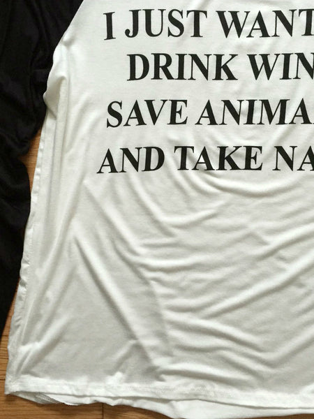 Drink Wine Save Animals Take Naps Shirt