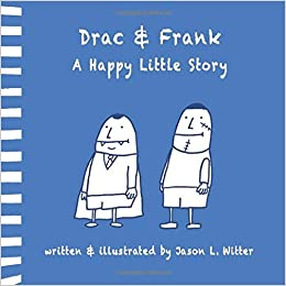 Drac & Frank A Happy Little Story