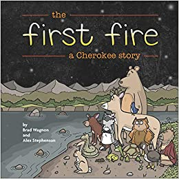 The First Fire: A Cherokee Story