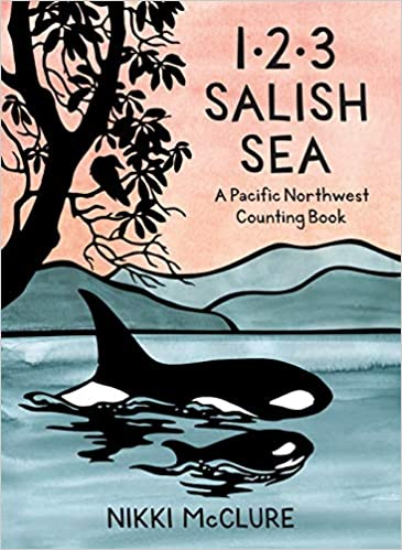 1, 2, 3 Salish Sea: A Pacific Northwest Counting Book
