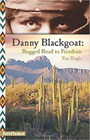 Danny Blackgoat, Rugged Road to Freedom