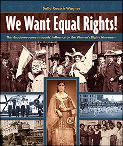 We Want Equal Rights!: The Haudenosaunee (Iroquois) Influence on the Women's Rights