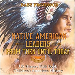 Native American Leaders From Then Until Today