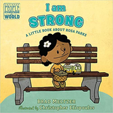 I Am Strong: A Little Book About Rosa Parks