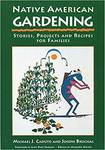 Native American Gardening: Stories, Projects and Recipes for Families