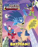 Batman! (DC Super Friends) (Little Golden Book)