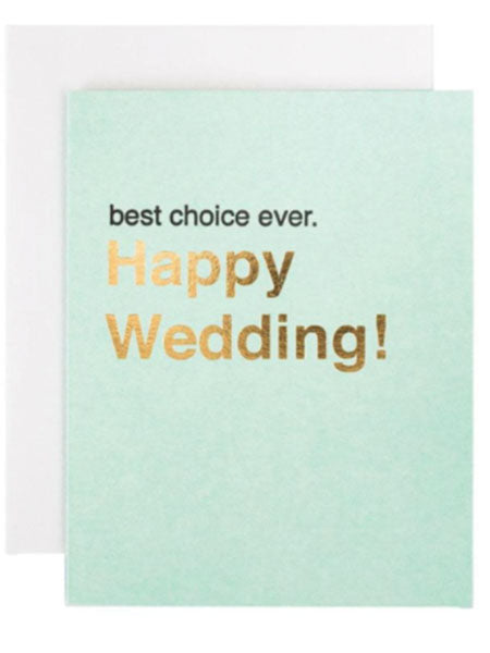 Best Choice Ever. Happy Wedding! Greeting Card