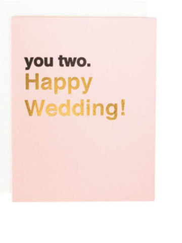 You Two. Happy Wedding! Greeting Card