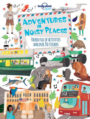 Lonely Planet Kids: Adventures In Noisy Places