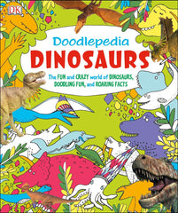 Doodlepedia: Dinosaurs - The Fun and Crazy World of Dinosaurs, Doodling Fun, and Roaring Facts