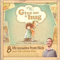 Give Me A Hug: 8 Life Lessons From Nick Your Kids Cannot Miss