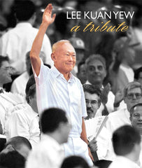 Lee Kuan Yew : A Tribute