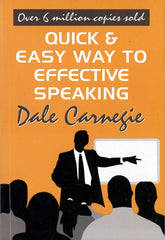 Dale Carnegie: Quick & Easy Way To Effective Speaking
