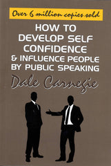 Dale Carnegie: How To Develop Self Confidence & Influence People by Public Speaking