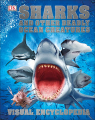 DK Visual Encyclopedia: Sharks & Other Deadly Ocean Creatures