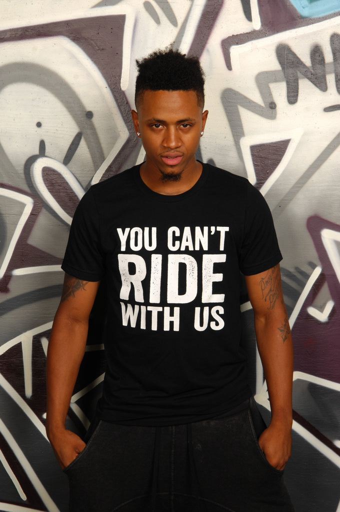 You Can't Ride With Us Tee - Simple Stature