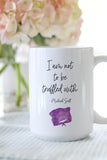 I Am Not to Be Truffled With Mug