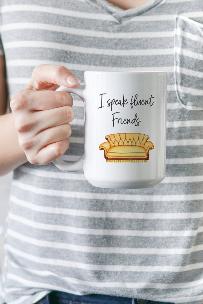 I Speak Fluent Friends Mug