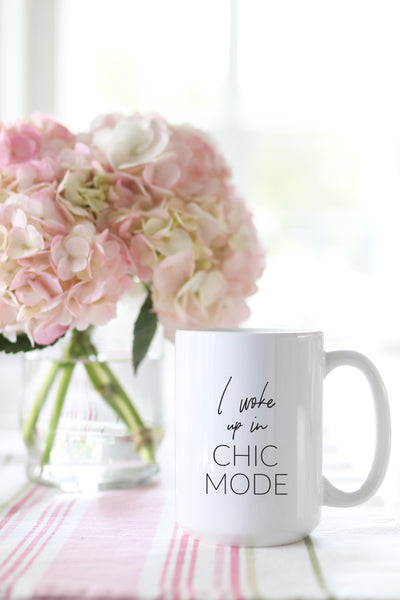 I Woke Up In Chic Mode Mug