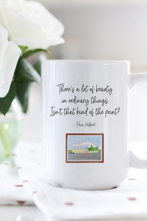 There's A Lot of Beauty in Ordinary Things Mug