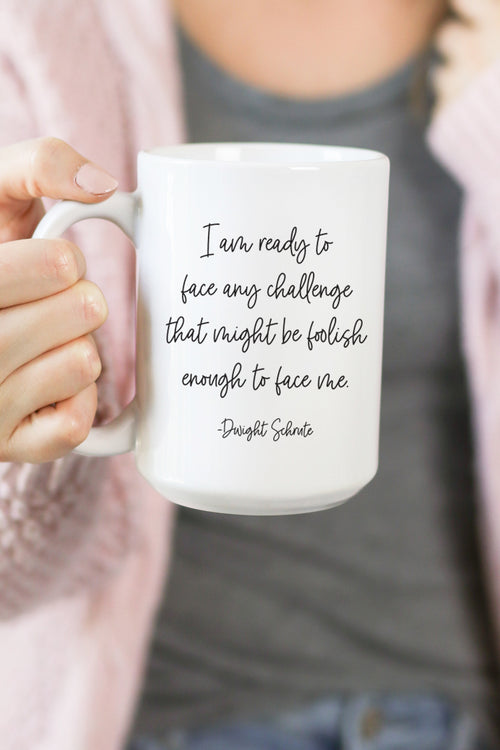 I Am Ready to Face Any Challenge Mug